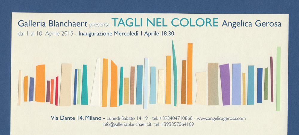 Invito mostra Tagli nel Colore di Angelica Gerosa