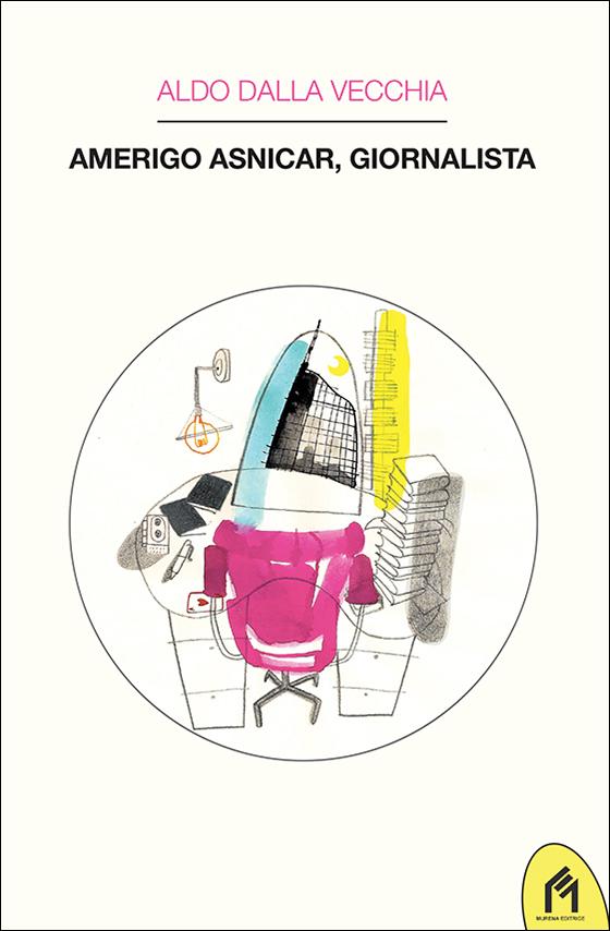 Amerigo Asnigar, giornalista di Aldo Dalla Vecchia